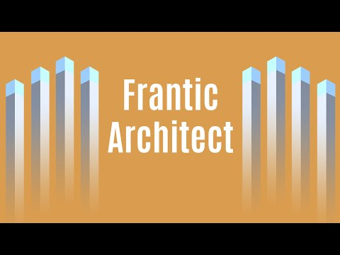Frantic Architect - Official Trailer