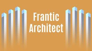 Frantic Architect