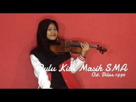 Dulu Kita Masih SMA (Ost. Dilan 1990)  - The Panasdalam Band | Vinka Violinist