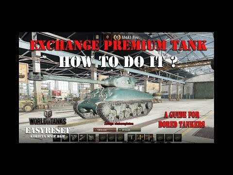HOW TO EXCHANGE PREMIUM TANK IN WORLD OF TANKS | TRADE IT