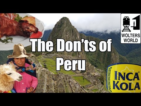 Visit Peru - The Don'ts of Visiting Peru