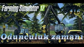 FARMİNG SİMULATOR 17 TÜRKÇE | ODUNCULUK ZAMANI | #16