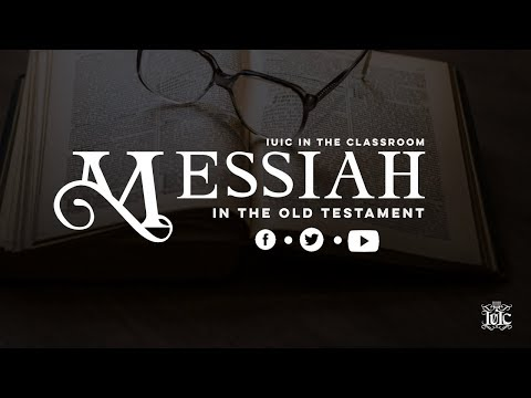 The Israelites: Messiah in the Old Testament