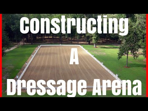 Constructing a Dressage Arena // How to Create a Quality Outdoor Riding  Arena