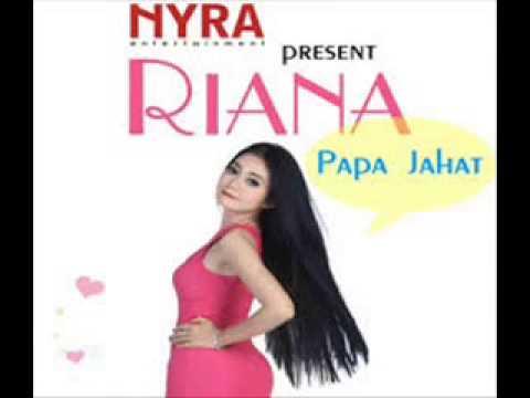Riana   Papa Jahat .mp4