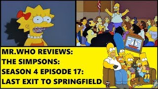 Mr.Who Reviews - The Simpsons - Season 4 Episode 17 - Last Exit To Springfield