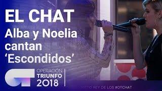 39-Escondidos-39-Alba-Reche-y-Noelia-El-Chat-Programa-5-OT-2018