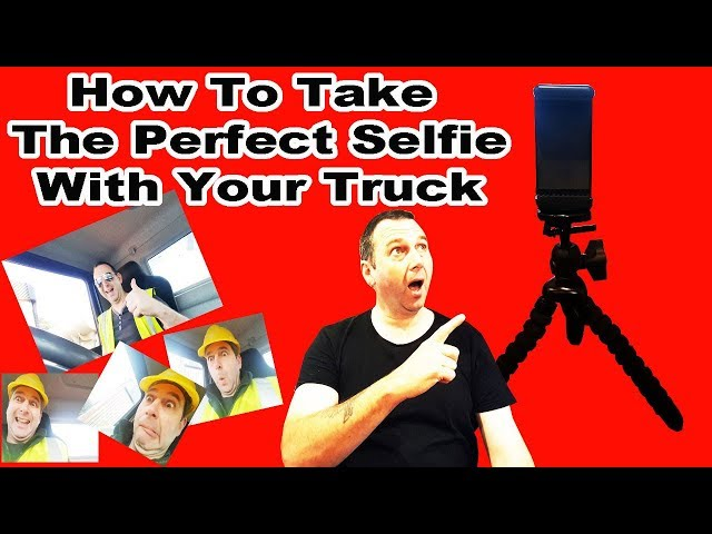 HOW TO TAKE THE PERFECT SELFIE WITH YOUR TRUCK