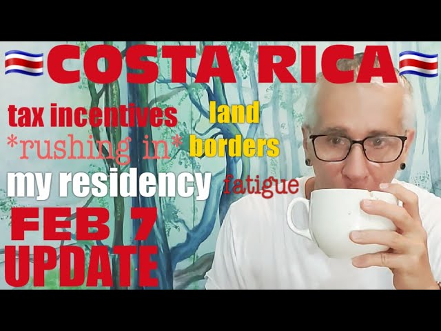 Life Costa Rica 🇨🇷 Relocating, Residency, Tax Incentives 💰 Feb 7 UPDATE My Residency My Fatigue