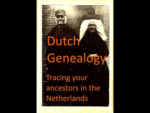 Dutch genealogy - guide for tracing your ancestors in the Netherlands (Holland)