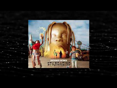 Travis Scott - Stargazing (Siconix Remix)