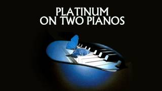 PLATINUM on two pianos