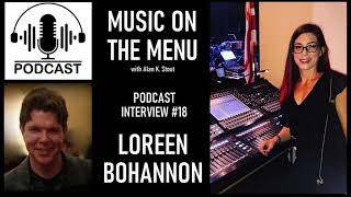 Music on The Menu Podcast Interview #18 - LOREEN BOHANNON