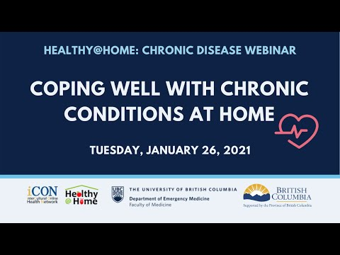 Coping Well with Chronic Conditions at Home – Chronic Disease Webinar   Jan 26, 2020   Healthy@Home