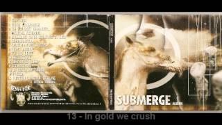 Submerge (album) 13 - In gold we crush
