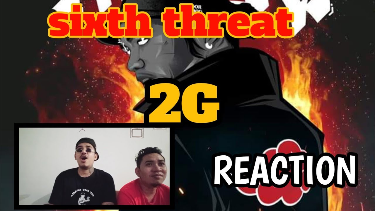 Download 2G - Sixth Threat (REACTION)