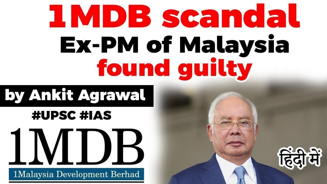 What is 1Malaysia Development Berhad scandal? Malaysian ex PM ...