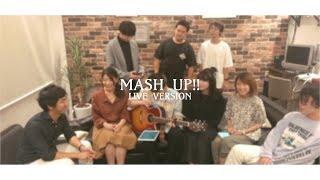 【マッシュアップLIVE】丸の内サディスティック MASH UP of 16 Songs!!