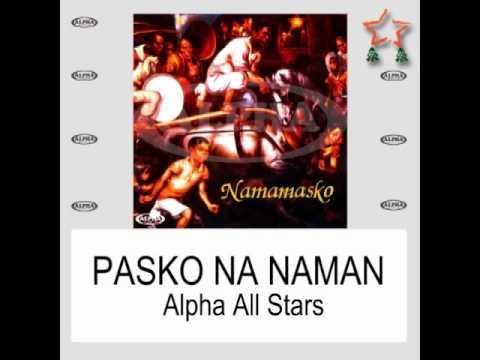 Pasko Na Naman By Alpha All Stars (With Lyrics)