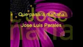 Que pasara mañana  Jose Luis Perales