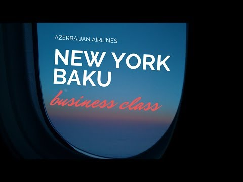 New York (JFK) - Baku  | Business Class | Azerbaijan Airlines | TRIPREPORT | Нью-Йорк-Баку