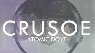CRUSOE - Atomic Dove (OFFICIAL AUDIO)