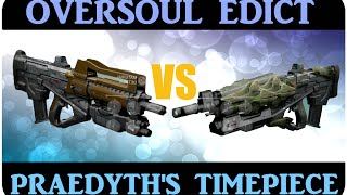 Destiny OVERSOUL EDICT vs PRAEDYTH