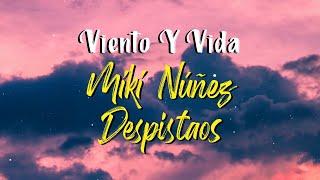 Miki Núñez, Despistaos - Viento Y Vida (Letra)