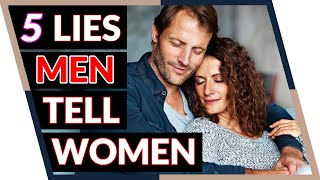 Never Be Fooled by The 5 Lies Men Tell Women | Attract Great Guys