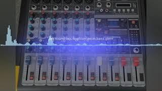 Idaman Hati check sound,enak didengar.bass okey....mp3