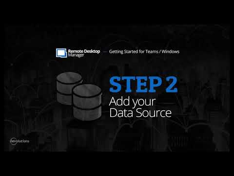 Getting Started for Teams with Remote Desktop Manager - Step 2: Add your Data Source