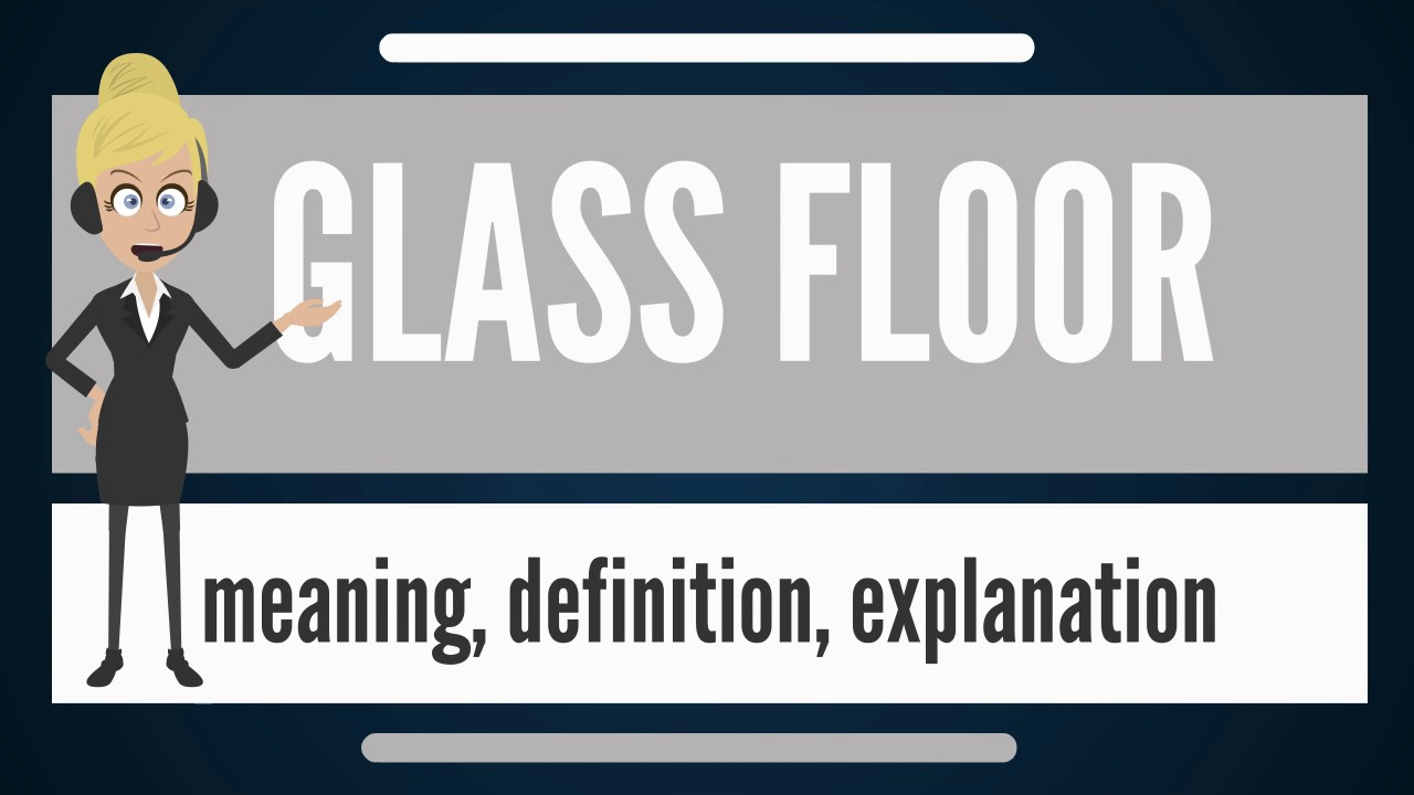 What is glass floor what does glass floor mean glass for What does floored mean