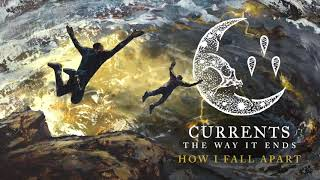 Currents - How I Fall Apart (Official Audio Stream)