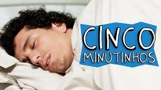 Vídeo - Cinco Minutinhos