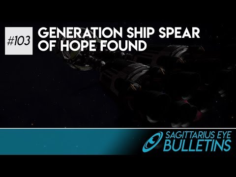 Sagittarius Eye Bulletin - Generation Ship Spear Of Hope Found