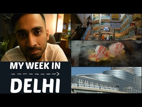 My Week in Delhi (Malls, Restaurants, Old Memories)
