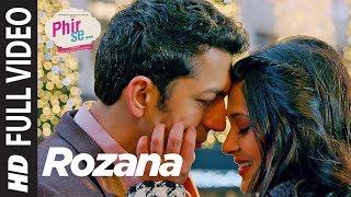 Phir Se: Rozana Full Video | Mohit Chauhan | Tulsi Kumar | Kunal Kohli & Jennifer Winget