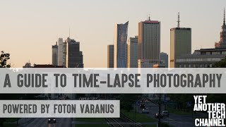A guide to time-lapse photography - powered by Foton Varanus