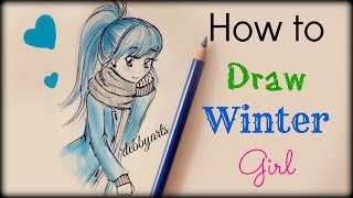 ❤ Drawing Tutorial - How to Draw a Winter Girl ❤
