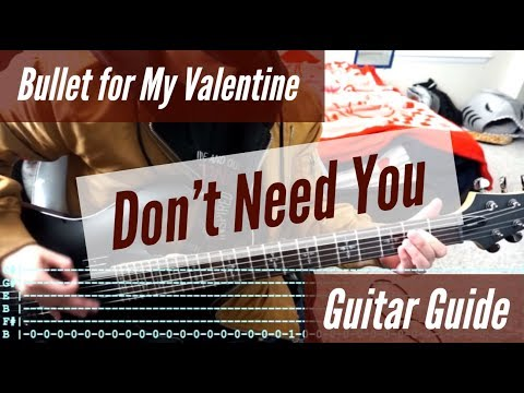 Bullet for My Valentine - Don't Need You Guitar Guide