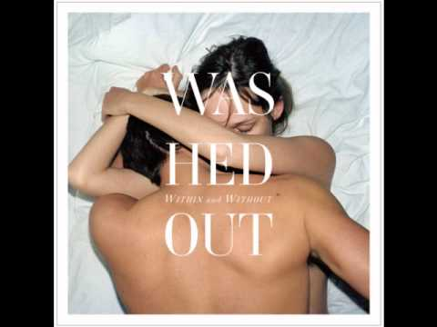 Washed Out - Echoes