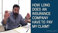 How Long Does an Insurance Company Have to Pay My Claim?