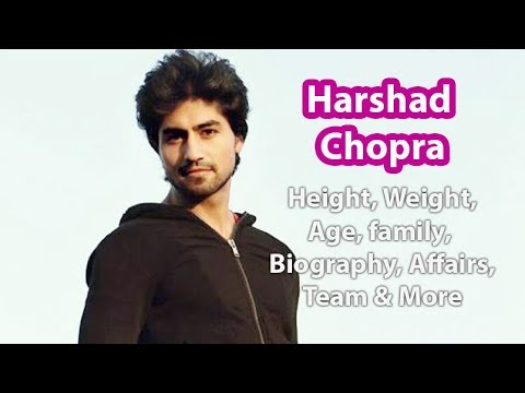 Harshad Chopra Age, Height, Weight & Family