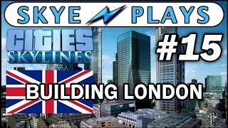 Cities: Skylines Building London #15 ►A REAL Transport Network!◀ Gameplay