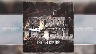 Santi Aka Universe ft  Contra - Adil Degil Resimi