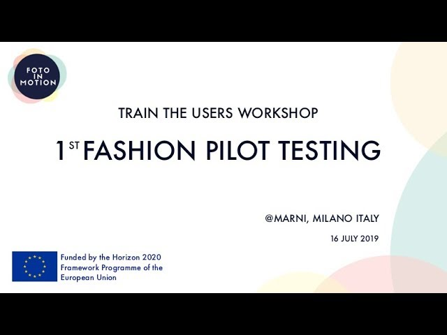 #FotoInMotion: Train The Users Workshop - 1st Fashion Pilot Testing...