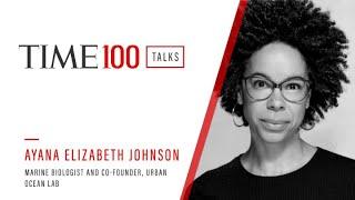 Ayana Elizabeth Johnson | TIME100 Talks Spotlight