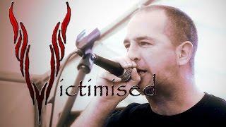 VICTIMISED - Live 2015