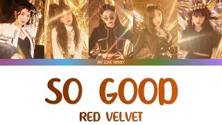 "Red velvet (레드벨벳) - ""so good"" color coded lyrics (eng/rom/han)"