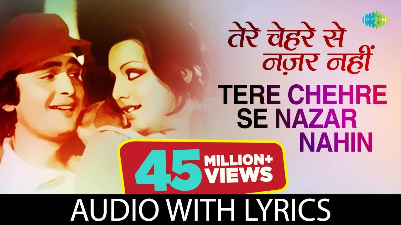 tere chehre se nazar nahin hatti song